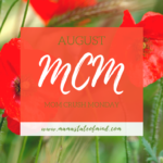 August Mom Crush Monday