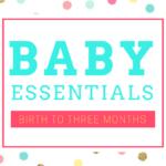 Baby Essentials: Birth to Three Months