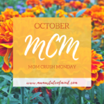 October Mom Crush Monday